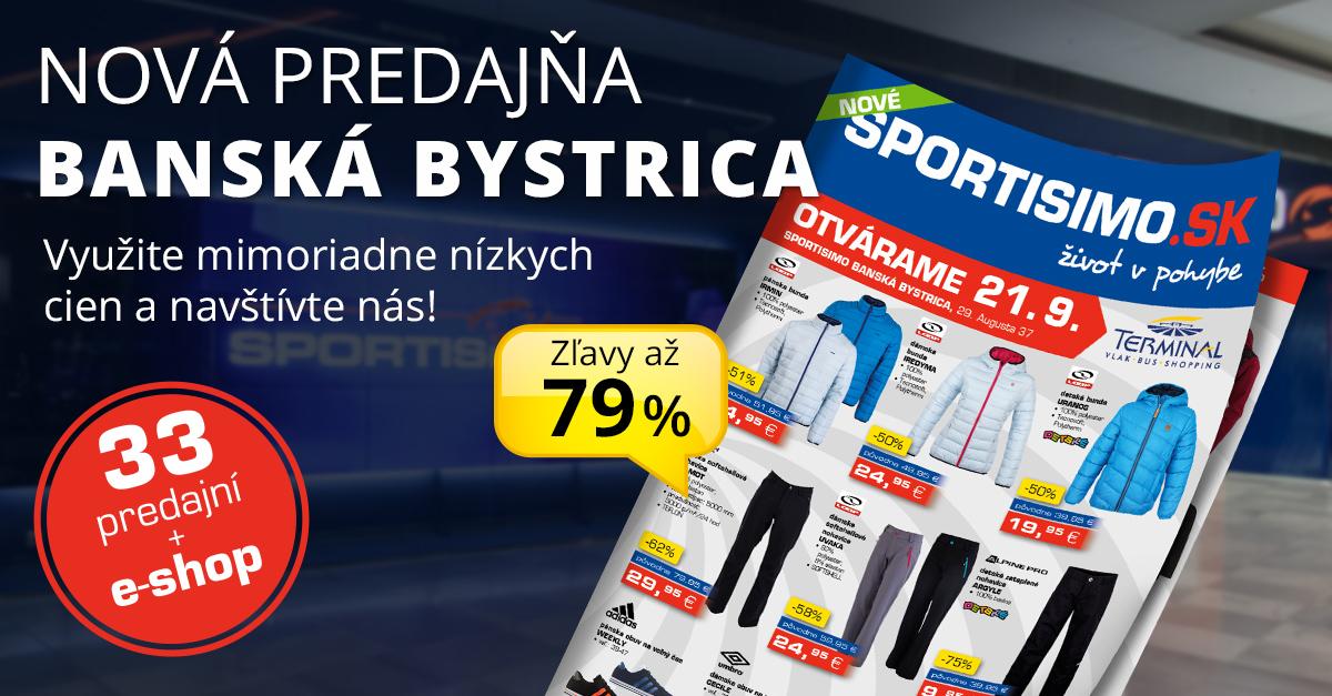 Nová predajňa v BANSKEJ BYSTRICI: akčné zľavy až 79 %. OTVÁRAME už 21. 9.!