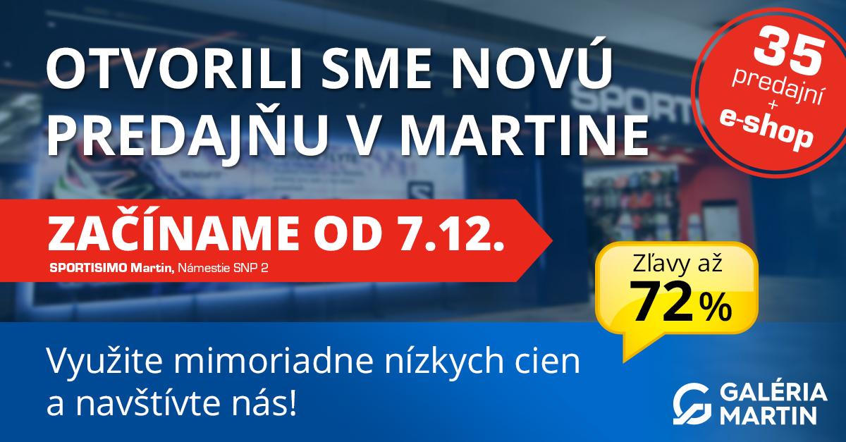 Nová predajňa v MARTINE od 7. 12., tešte sa na AKČNÉ zľavy až 72 %!